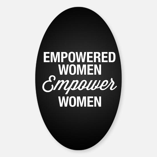 Empowered Women Empower Women Sticker (Oval)