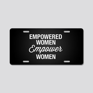 Empowered Women Empower Wom Aluminum License Plate