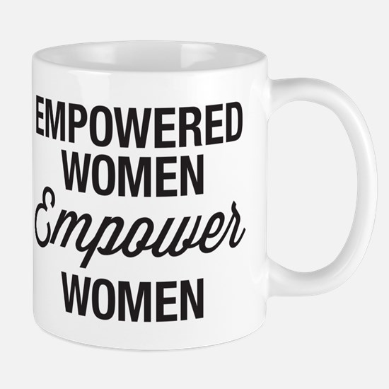 Empowered Women Empower Women Mug