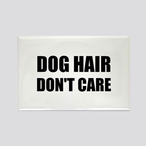 Dog Hair Don't Care Magnets