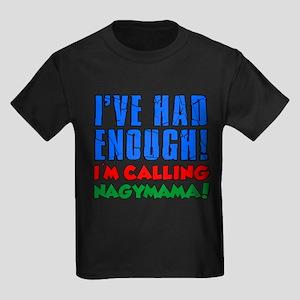 Had Enough Calling Nagymama T-Shirt