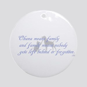 Ohana means family Round Ornament