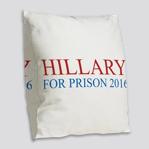Hillary For Prison Burlap Throw Pillow