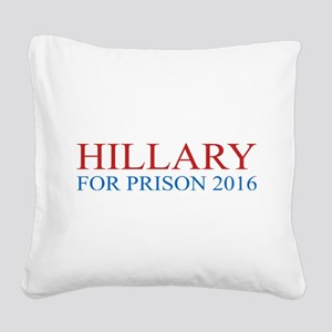 Hillary For Prison Square Canvas Pillow