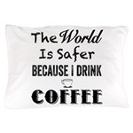 I Drink Coffee Pillow Case