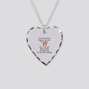 IF YOU MEET JESUS CHRIST AND  Necklace Heart Charm