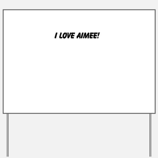 Aimee Yard Sign
