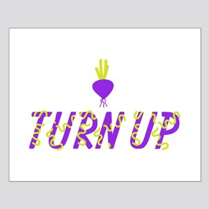Turn Up Turnip Posters