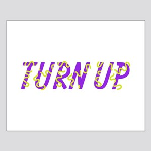 Turn Up Posters