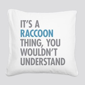 Raccoon Thing Square Canvas Pillow