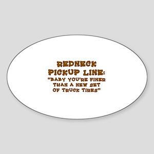 REDNECK PICKUP LINE:  Sticker (Oval)