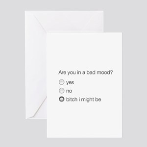 Are you in a bad mood ? Greeting Cards