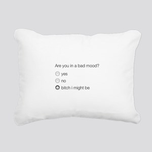 Are you in a bad mood ? Rectangular Canvas Pillow