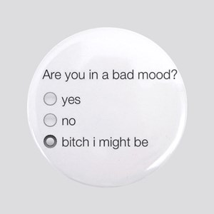 Are you in a bad mood ? Button