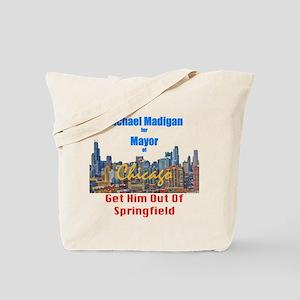 Michael Madigan for Mayor Tote Bag