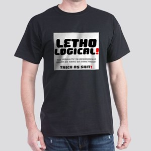 LETHOLOGICAL - THICK AS SHIT! T-Shirt