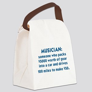 MUSICIAN: SOMEONE WHO PACKS $5000 Canvas Lunch Bag