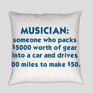 MUSICIAN: SOMEONE WHO PACKS $5000  Everyday Pillow
