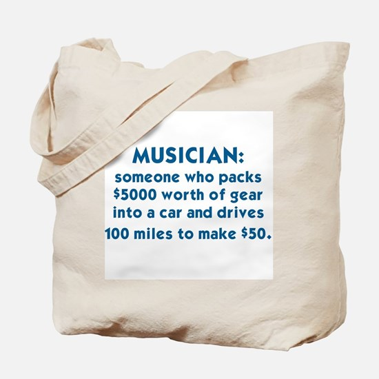 MUSICIAN: SOMEONE WHO PACKS $5000 WORTH O Tote Bag