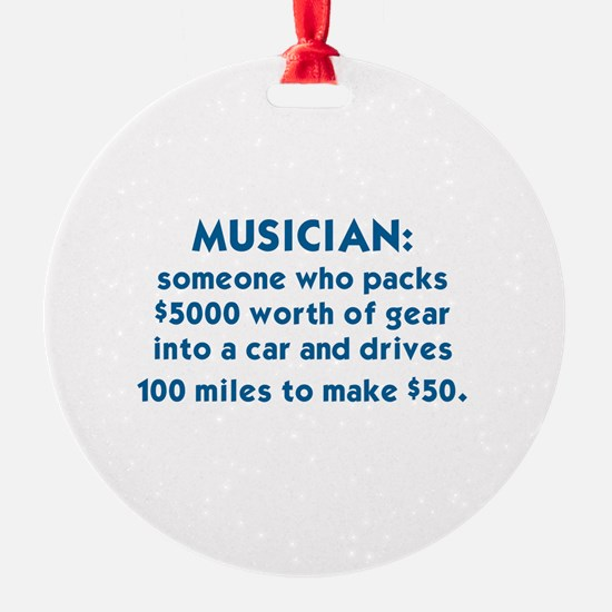 MUSICIAN: SOMEONE WHO PACKS $5000 W Ornament