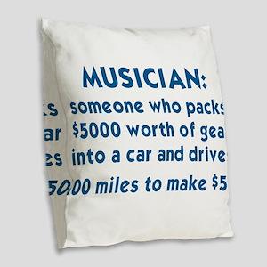 MUSICIAN: SOMEONE WHO PACKS $5 Burlap Throw Pillow
