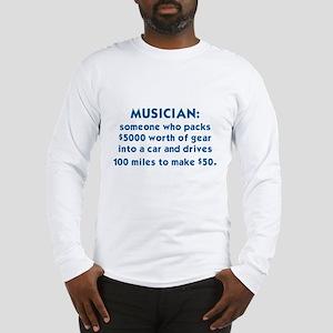 MUSICIAN: SOMEONE WHO PACKS $5 Long Sleeve T-Shirt