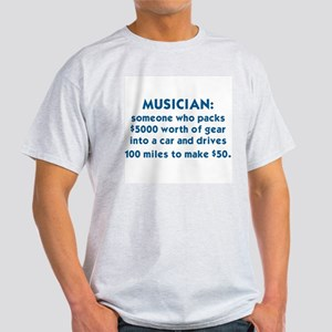 MUSICIAN: SOMEONE WHO PACKS $5000 WORTH OF T-Shirt