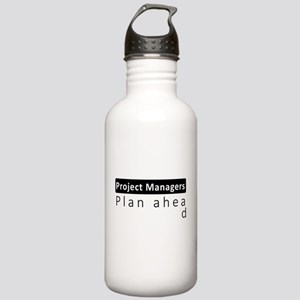 Project Managers Plan Ahead Water Bottle