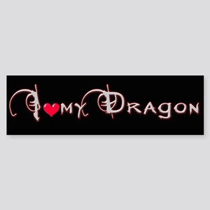 I Love my Dragon Bumpre Sticker