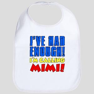 Had Enough Calling Mimi Bib