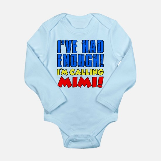Had Enough Calling Mimi Body Suit