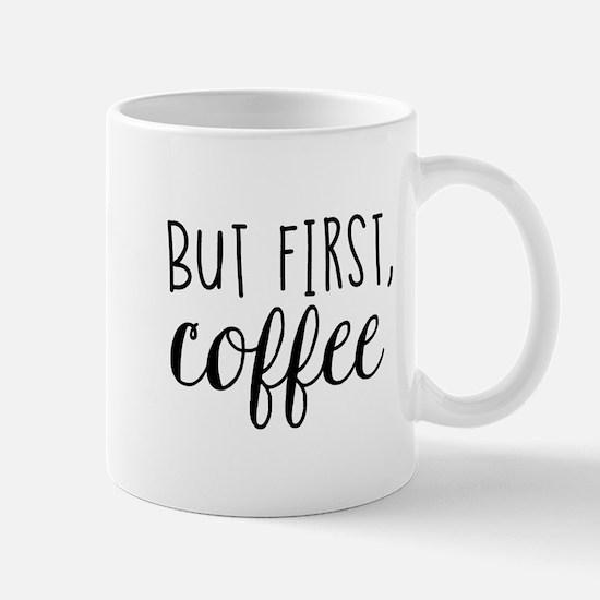 Cute But first coffee Mug