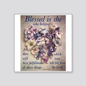 BLESSED IS SHE WHO BELIEVED Sticker