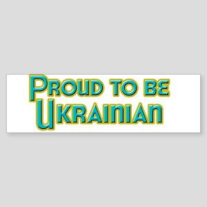 Proud to be Ukrainian Bumper Sticker