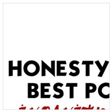 HONESTY IS THE BEST POLICY.  INSANITY IS THE BEST  Framed Print