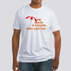 THE BEACH IS CALLING AND I MUST GO Fitted T-Shirt