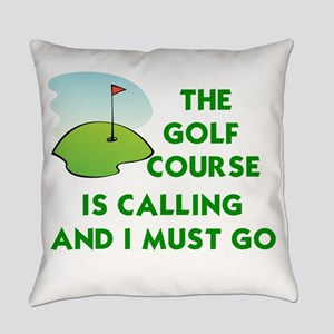 THE GOLF COURSE IS CALLING AND I M Everyday Pillow