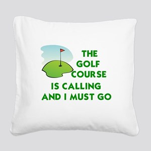 THE GOLF COURSE IS CALLING AN Square Canvas Pillow