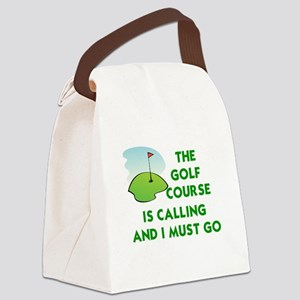 THE GOLF COURSE IS CALLING AND I  Canvas Lunch Bag