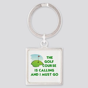 THE GOLF COURSE IS CALLING AND I M Square Keychain