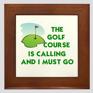 THE GOLF COURSE IS CALLING AND I MUST  Framed Tile
