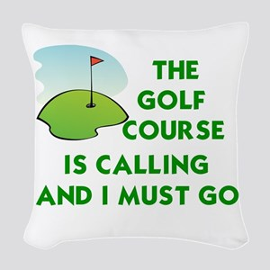 THE GOLF COURSE IS CALLING AND Woven Throw Pillow