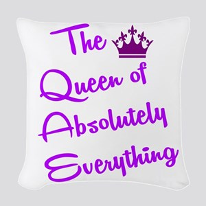 THE QUEEN OF ABSOLUTELY EVERYT Woven Throw Pillow