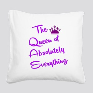 THE QUEEN OF ABSOLUTELY EVERY Square Canvas Pillow