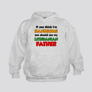 Think I'm Handsome Lithuanian Father Hoodie