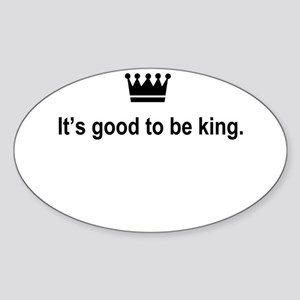 It's Good to Be King Sticker