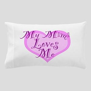 My Mimi Loves Me Pillow Case