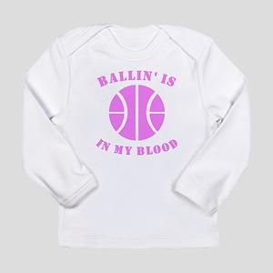 Ballin Is In My Blood Long Sleeve T-Shirt
