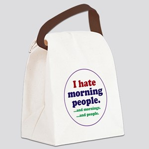 I hate morning people Canvas Lunch Bag