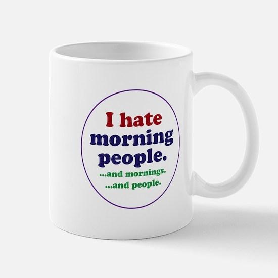 I hate morning people Mugs